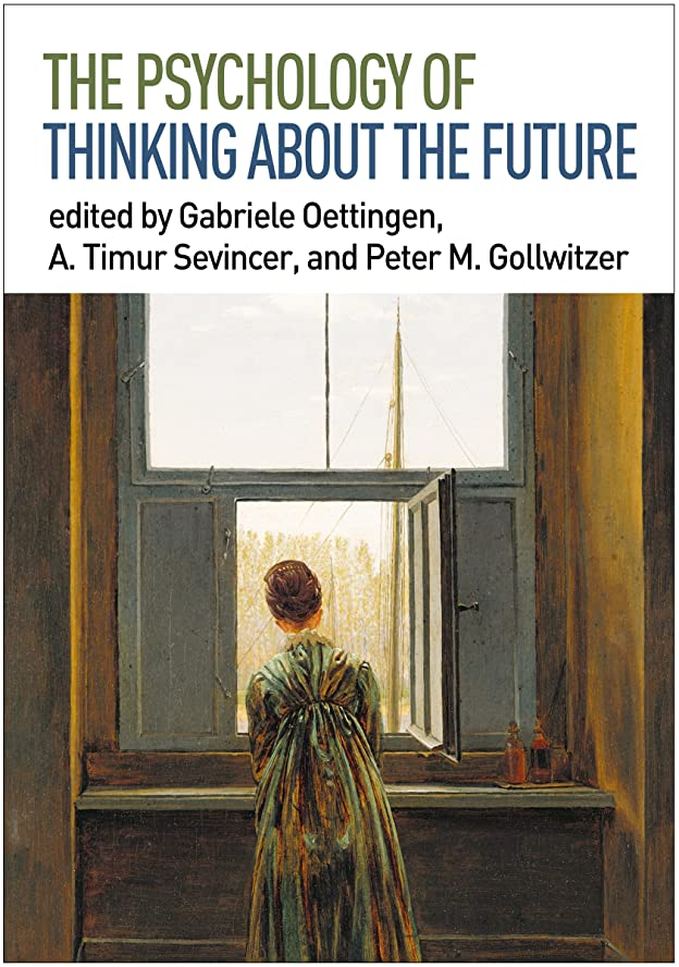 圧縮された世界的に反逆者The Psychology of Thinking about the Future (English Edition)