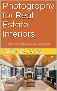 Photography for Real Estate Interiors: How to take and creat