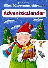 Elkes Minutengeschichten - Adventskalender: 24 kurze Advents- und Weihnachtsgeschichten (German Edition)