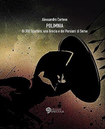 Polimnia: Di 300 Spartani, una Grecia e dei Persiani di Serse (Il racconto nel tempo)