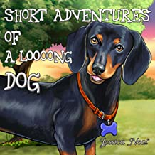 Short Adventures of a Loooong Dog: Children's Book About Funny Long Dog's the Best Adventure in the Park (Loooong Dog's Adventures 1)