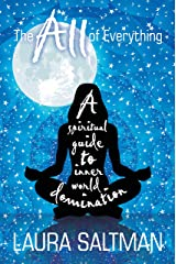 The All of Everything: A Spiritual Guide to Inner World Domination Kindle Edition