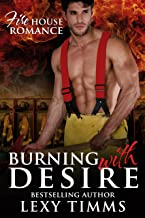 Burning With Desire: Hot Fireman Firefighters Romance - Suspense (Firehouse Romance Series Book 2)