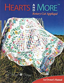 Hearts and More Rotary Cut Applique: An Owner's Manual