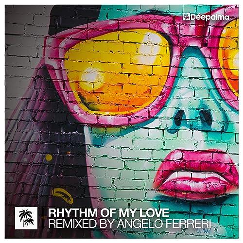Rhythm of My Love (Angelo Ferreri Club Edit) de Distant People ...