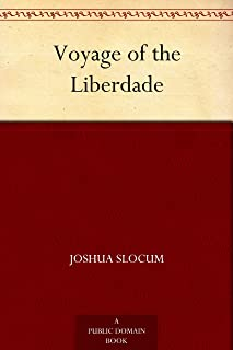 Voyage of the Liberdade: A Journey from Brazil to America in a Hand-built Boat