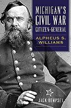 Michigan's Civil War Citizen-General: Alpheus S. Williams (Civil War Series)