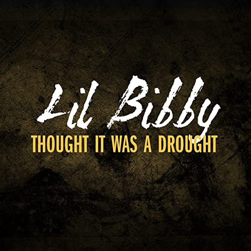 9154aa138149 Thought It Was A Drought  Explicit  by Lil Bibby on Amazon Music ...