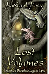 Lost Volumes: Enchanted Bookstore Legend Three (an Epic Fantasy Romance) (Enchanted Bookstore Legends Book 3) Kindle Edition