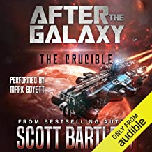 The Crucible: After the Galaxy, Book 3