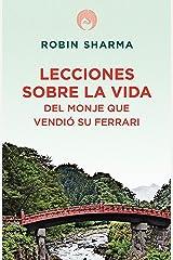 Lecciones sobre la vida del monje que vendió su Ferrari (Spanish Edition) Kindle Edition