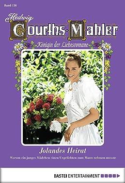 Hedwig Courths-Mahler - Folge 136: Jolandes Heirat (German Edition)