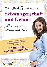 Schwangerschaft und Geburt: Alles, was Sie wissen müssen (German Edition)