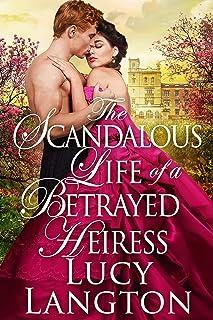 The Scandalous Life of a Betrayed Heiress: A Historical Regency Romance Book