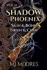 Shadow Phoenix: Skin & Bone, Tooth & Claw: A Short YA Steampunk Adventure (Shadow Phoenix Vol 2 Book 7) Kindle Edition