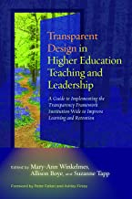 Transparent Design in Higher Education Teaching and Leadership: A Guide to Implementing the Transparency Framework Institution-Wide to Improve ... Practices for Teaching in Higher Education)