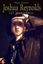 Joshua Reynolds: 121 Masterpieces (Annotated Masterpieces Book 57)