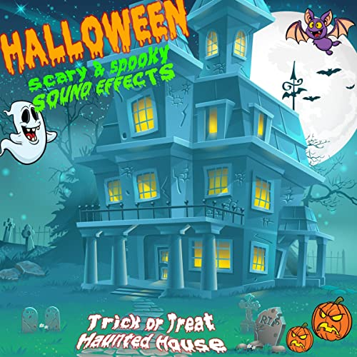 Halloween Scary & Spooky Sound Effects (Trick or Treat: Haunted