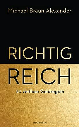Richtig reich: 20 zeitlose Geldregeln