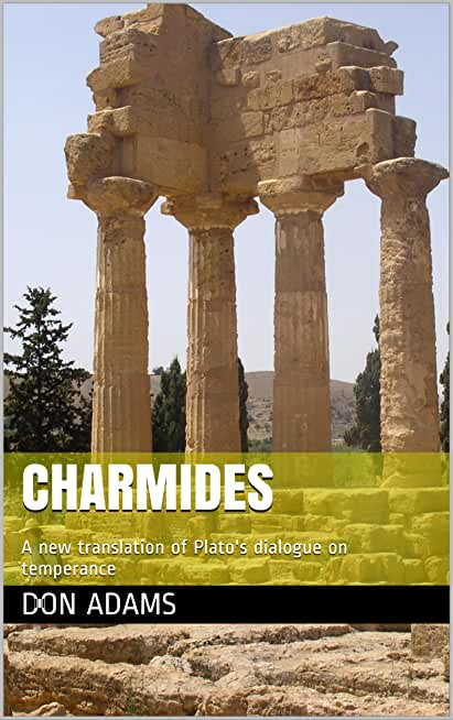 Charmides: A new translation of Plato's dialogue on temperance (English Edition)
