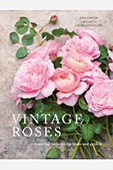 Vintage Roses: Beautiful varieties for home and garden (Beautiful Varieties/Home/Gardn) Kindle Edition