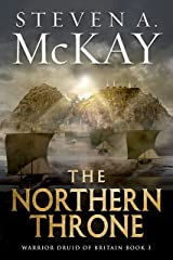 The Northern Throne (Warrior Druid of Britain Book 3) Kindle Edition