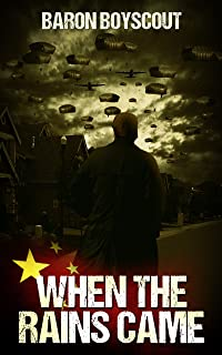 When The Rains Came (The Chinese Russian Invasion Book 1)