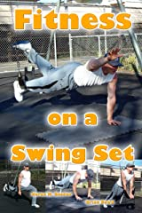 Fitness on a Swing Set (Swing Set Fitness Book 1) Kindle Edition