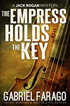 The Empress Holds The Key: A historical mystery action thriller (The Jack Rogan Mysteries Book 1) (English Edition)