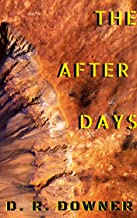 The After Days: A dystopian account of the post-cataclysmic world.