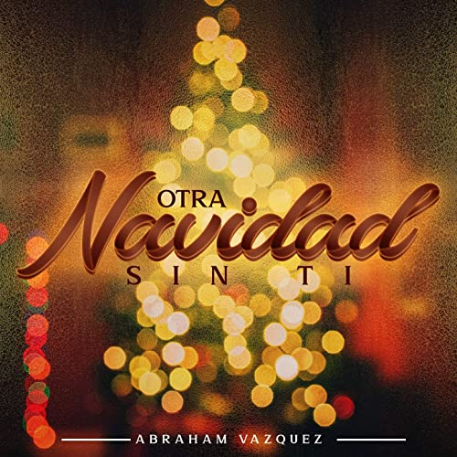 Otra Navidad Sin Ti By Abraham Vazquez On Amazon Music Amazoncom
