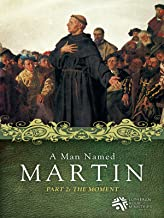 A Man Named Martin Part 2: The Moment