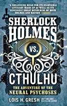 Sherlock Holmes vs. Cthulhu: The Adventure of the Neural Psychoses (Cthulhu Vs Holmes) (English Edition)