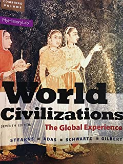 World Civilizations: The Global Experience, Combined Volume, Books a la Carte Edition (7th Edition)