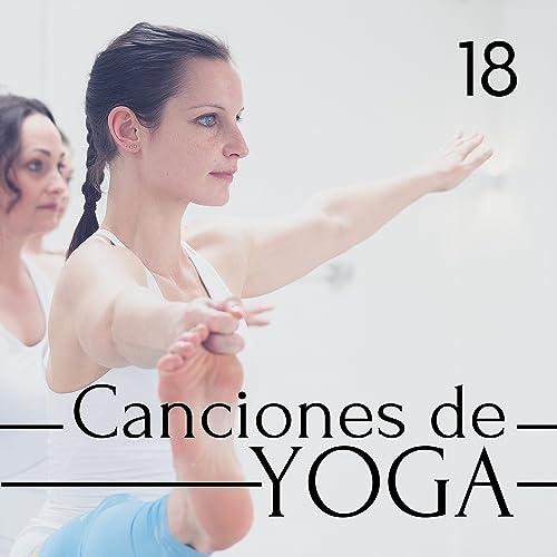 18 Canciones de Yoga: Música de Fondo Instrumentala para ...