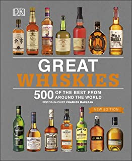 Great Whiskies : 500 of the Best from Around the World