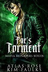 Fae's Torment: A Dark Fae Mafia Romance Kindle Edition