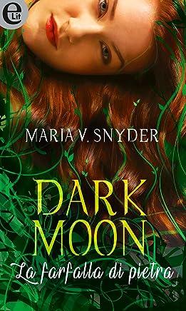 Dark moon - La farfalla di pietra (eLit) (Study series Vol. 1)