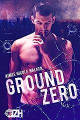 Ground Zero (Zero Hour Book One) Kindle Edition