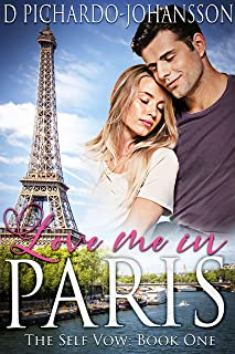 Love Me in Paris: A Travel Romance (The Self-Vow Book 1)