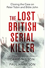 The Lost British Serial Killer: Closing the case on Peter Tobin and Bible John Kindle Edition