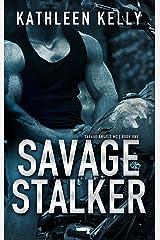 Savage Stalker: Motorcycle Club Romance (Savage Angels MC Book 1) Kindle Edition