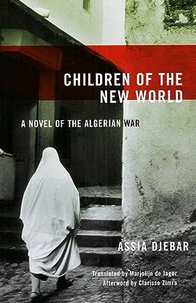 Children of the New World: A Novel of the Algerian War