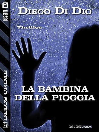 La bambina della pioggia (Delos Crime)