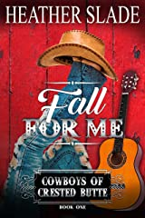 Fall for Me (Cowboys of Crested Butte Book 1) Kindle Edition