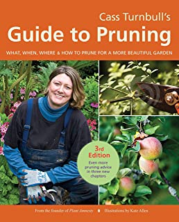 Cass Turnbull's Guide to Pruning, 3rd Edition: What, When, Where, and How to Prune for a More Beautiful Garden