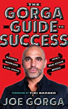 The Gorga Guide to Success: Business, Marriage, and Life Lessons  from a Real Estate Mogul