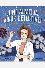 June Almeida, Virus Detective!: The Woman Who Discovered the First Human Coronavirus Kindle Edition