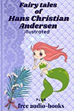 Fairy Tales of Hans Christian Andersen Illustrated : Fairy Tales of Hans Christian Andersen Illustrated and a free collect...