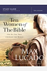 Ten Women of the Bible: One by One They Changed the World Kindle Edition